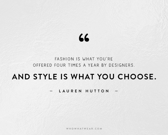 Fashion quote style is what you choose